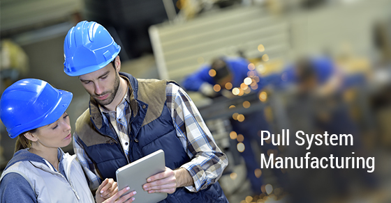Pull System Manufacturing