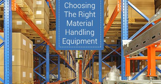 Choosing The Right Material Handling Equipment